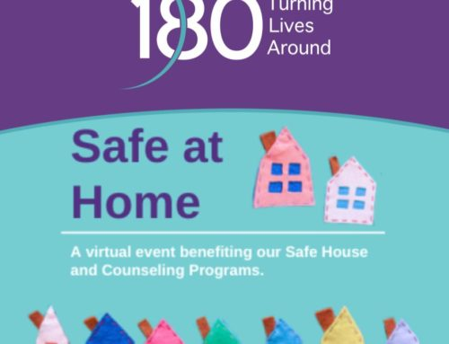 Safe at Home: A virtual event benefiting 180's Safe House & Counseling Programs